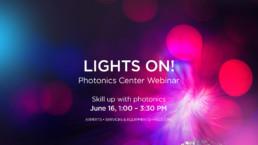 Photonics Center webinar – Lights On!